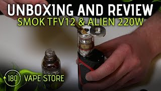 Smok TFV12/Alien 220 Unboxing and Review.