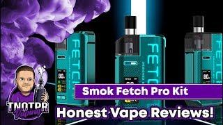 Honest Overview! Smok Fetch Pro Kit (Pod/ Device)
