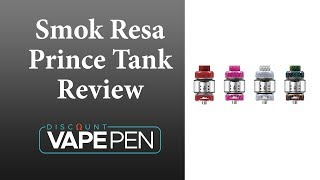 Smok Resa Prince Tank Evaluation