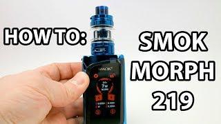 How To: Fill, Prime And Established Up SMOK Morph 219 Vape Package | Vaporleaf