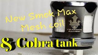 New!! smok max mesh coils &amp cobra tank