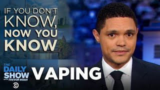 If You Really do not Know, Now You Know: Vaping   The Every day Show