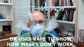 Should Look at- Dr. uses vape clouds to illustrate how masks do not operate