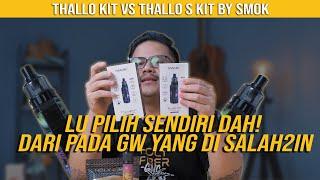 LU PILIH SENDIRI DAH! DARI PADA GW YANG DI SALAH2IN | THALLO Kit VS THALLO S Package BY SMOK