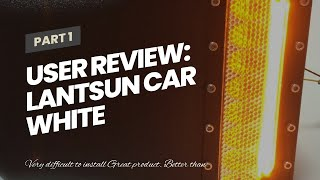User Evaluation: Lantsun Auto White Sidelight Rearview LED Side Mirror Yellow Switch Sign Gentle Smok…