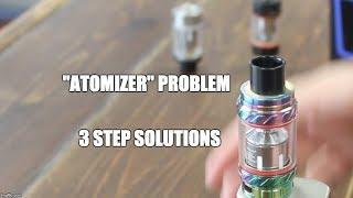 Atomizer difficulty. SMOK TFV8, TFV12, Aspire Cleito120