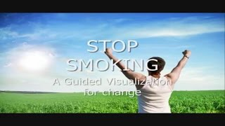 Give up Cigarette smoking Guided Visualization: Change Habit with Passion
