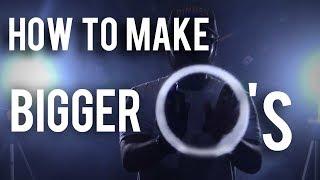How to make Bigger O&#39s | Vape Tips 💨 |
