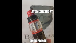 Atomizer Brief difficulty on SMOK Prince Subohm Tank