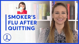 Quitter's or Smoker's Flu: What Is it &amp Why You Have it After Quitting Using tobacco