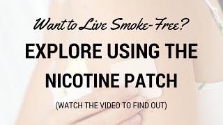 How Do I Use the Nicotine Patch To Quit Using tobacco?